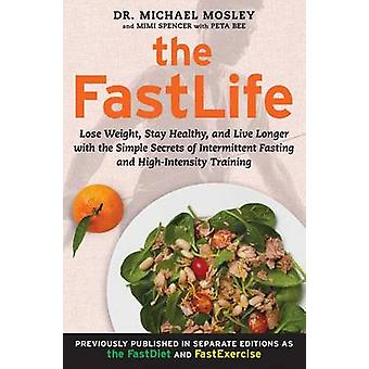 The FastLife - Lose Weight - Stay Healthy - and Live Longer with the S