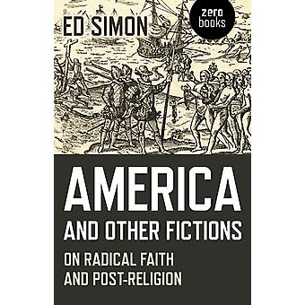 America and Other Fictions by Ed Simon