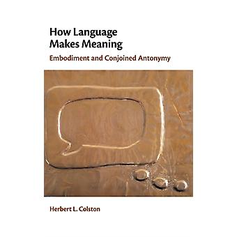 How Language Makes Meaning by Herbert L Colston