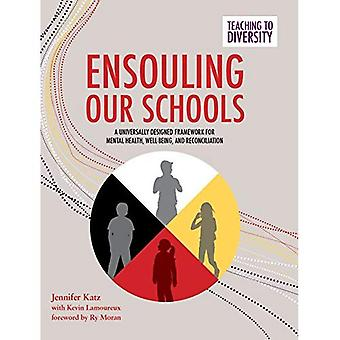Ensouling Our Schools: A Universally Designed Framework for Mental Health, Well-Being, and Reconciliation (Teaching to Diversity)