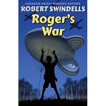 Rogers kriger vid Swindells & Robert