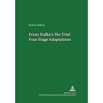 Franz Kafkas de proef vier stadiumaanpassingen door Paul M. Malone