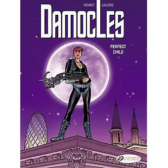 Damocles Vol.3 Perfect Child by Joel Call de & Other Alain Henriet