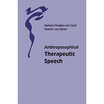 Anthroposophical Therapeutic Speech by Barbara Denjean-von Stryk - Di