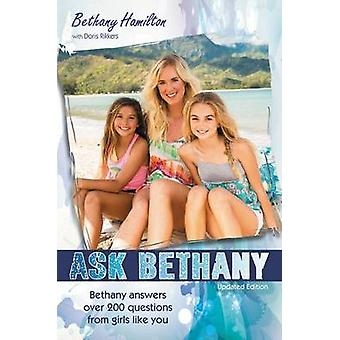 Ask Bethany Bethany Answers Over 200 Questions from Girls Like You by Hamilton & Bethany