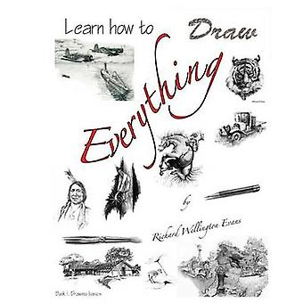Learn How to Draw Everything by Evans & Richard W