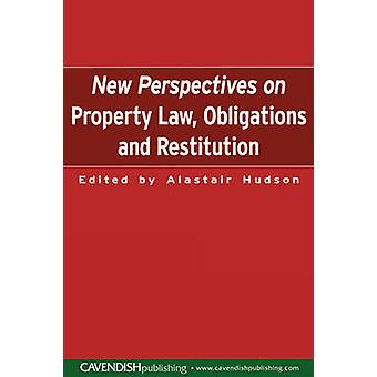 New Perspectives on Property Law  Obligations and Restitution by Hudson & Alistair