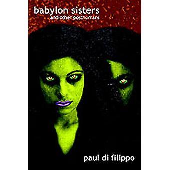 BABYLON SISTERS by Di Filippo & Paul