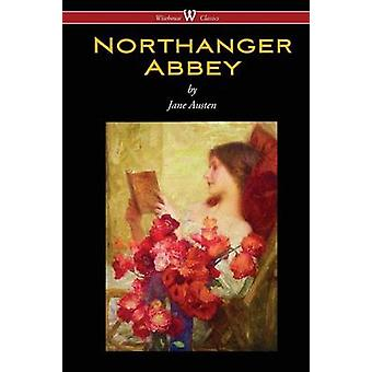 Northanger Abbey Wisehouse Classics Edition by Austen & Jane
