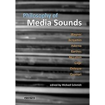 Philosophy of Media Sounds by Schmidt & Michael