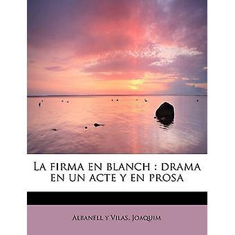 La firma en blanch drama en un acte y en prosa de y Vilas et Joaquim et Albanell