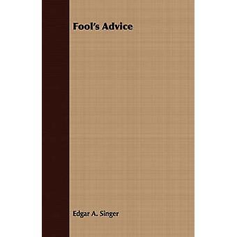 Fools Advice by Singer & Edgar A.