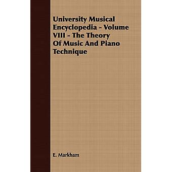 University Musical Encyclopedia  Volume VIII  The Theory Of Music And Piano Technique by Markham & E.