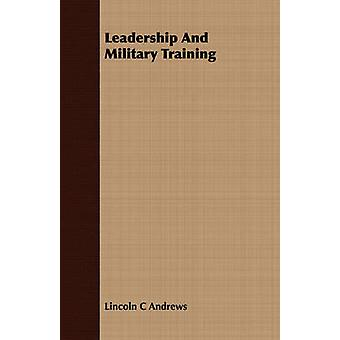 Leadership And Military Training by Andrews & Lincoln C
