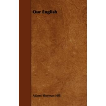 Our English by Hill & Adams Sherman