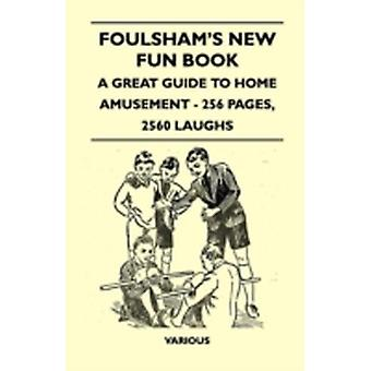 Foulshams New Fun Book  A Great Guide to Home Amusement  256 Pages 2560 Laughs by Various