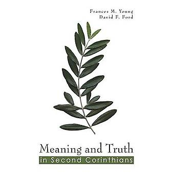 Meaning and Truth in Second Corinthians by Young & Frances M.