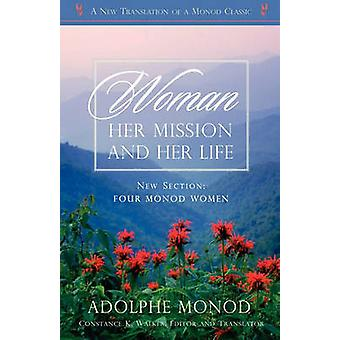 WOMAN Her Mission and Her Life  Revised Edition by Monod & Adolphe