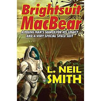 Brightsuit Macbear by Smith & L. Neil