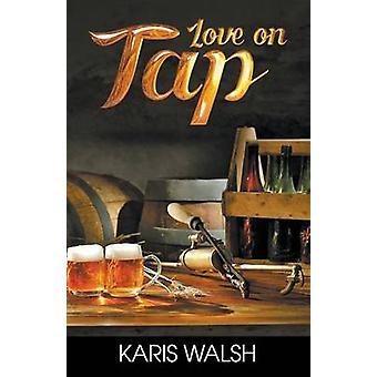 Love on Tap by Walsh & Karis