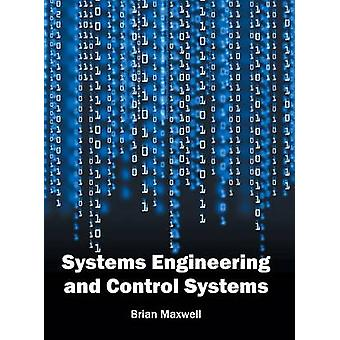 Systems Engineering and Control Systems by Maxwell & Brian