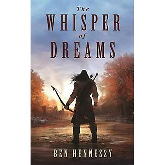 The Whisper of Dreams by Hennessy & Ben