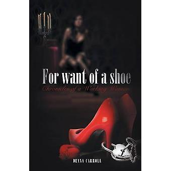 For Want of a Shoe by Carroll & Deana