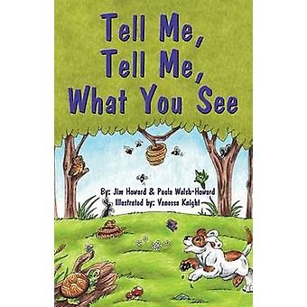 Tell Me Tell Me What You See by Howard & Jim