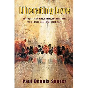 Liberating Love by Sporer & Paul D.