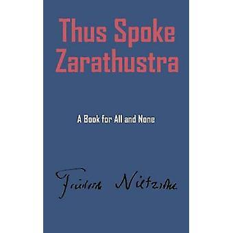 Thus Spake Zarathustra by Nietzsche & Friedrich Wilhelm