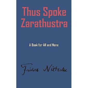Così Spake sarathustra di Nietzsche & Friedrich Wilhelm