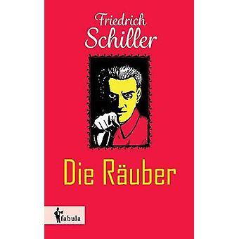 Die Ruber by Schiller & Friedrich