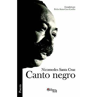 Canto Negro by Santa Cruz & Nicomedes
