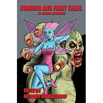 Zombies and Fairy Tales An Undead Anthology by Giangregorio & Anthony