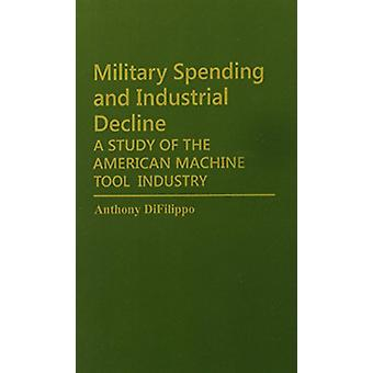 Military Spending and Industrial Decline - A Study of the American Mac