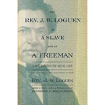 The Rev. J. W. Loguen - as a Slave and as a Freeman - A Narrative of R