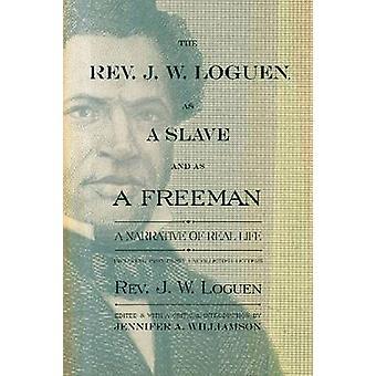 O Rev. J. W. Loguen - como um escravo e um Freeman - uma narrativa de R