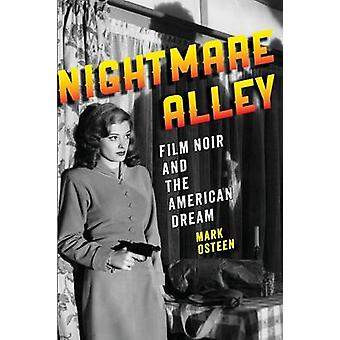 Nightmare Alley - Film Noir and the American Dream by Mark Osteen - 97