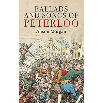 Ballads and Songs of Peterloo by Alison Morgan - 9781526144294 Book