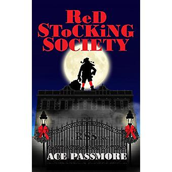Red Stocking Society by Ace Passmore - 9781732258402 Book