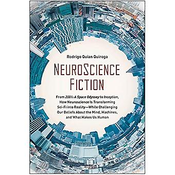 NeuroScience Fiction - From 2001 - A Space Odyssey to Inception - How N
