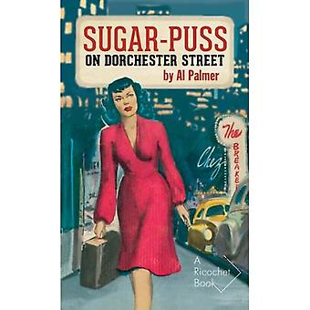 SUGAR PUSS ON DORCHESTER STREE (Ricochet)