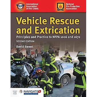 Vehicle Rescue And Extrication - Principles And Practice by David Swee