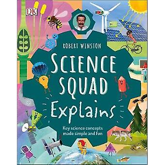 Robert Winston Science Squad Explains - Key science concepts made simp