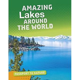 Amazing Lakes Around the World by Roxanne Troup - 9781474781176 Book