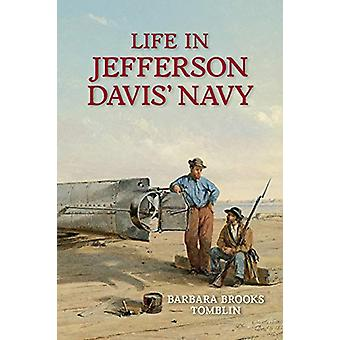 Life In Jefferson Davis's Navy by Barbara B. Tomblin - 9781682471180