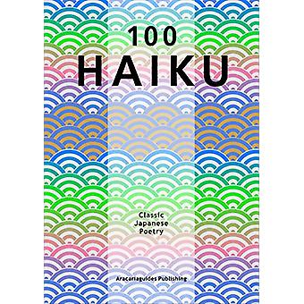 100 Haiku Classic Japanese Poetry - Classic Japanese Poetry by Stefan