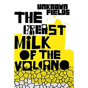 Tales from the Dark Side of the City OCo The Breastmilk of the Volcan