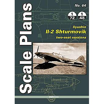 Scale Plans 64 - Ilyushin Il-2 Shturmovik - Two-Seat Versions by Vikto