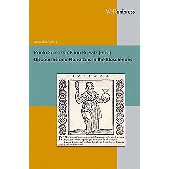 Discourses and Narrations in the Biosciences by Paola Spinozzi - 9783